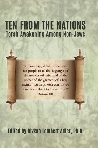 Ten From The Nations: Torah Awakening Among Non-Jews