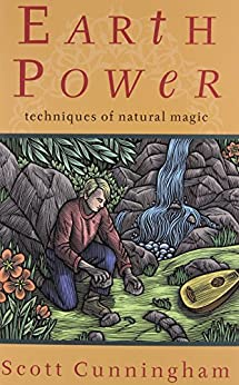 Earth Power: Techniques of Natural Magic (Llewellyn's Practical Magick) by [Cunningham, Scott]
