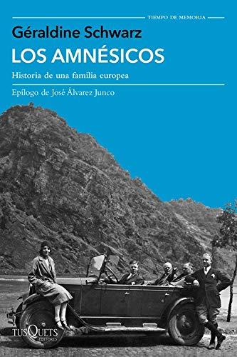 Los amnésicos: Historia de una familia europea: 5 (Tiempo de Memoria) por Géraldine Schwarz,Viver Barri, Núria