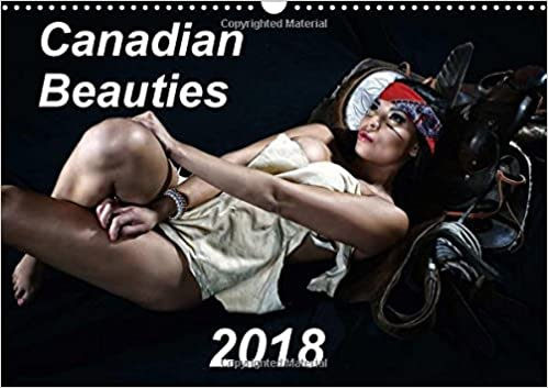Canadian Beauties 2018 2018: A Collection of Beautiful Canadian Female Models (Calvendo Art)