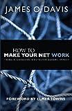 How to Make Your Net Work, James O. Davis, 0988788403