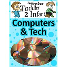 Computer & Tech (Peekaboo: Toddler 2 Infant) (Kids Flashcard Peekaboo Books: Childrens Everyday Learning)