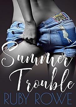 Summer Trouble: A Ruby Romp Novella by [Rowe, Ruby]
