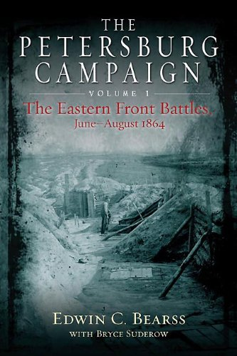 The Petersburg Campaign. Volume 1: The Eastern Front Battles, June - August ()