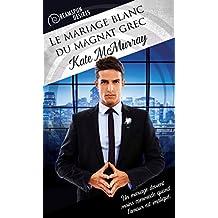 Le mariage blanc du magnat grec (Dreamspun Desires (Français) t. 14) (French Edition)