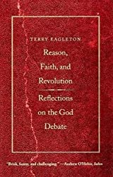 [ Reason, Faith, And Revolution Reflections On The God Debate ] By Eagleton, Terry ( Author ) Apr-2010 [ Paperback ] Reason, Faith, and Revolution Reflections on the God Debate