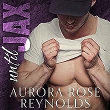 Until Jax: Until Him, Book 1 Audiobook by Aurora Rose Reynolds Narrated by Jillian Macie, Roger Wayne