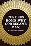 img - for Cur Deus Homo (Why God Became Man) book / textbook / text book