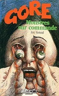 Monstres sur commande par Éric Verteuil