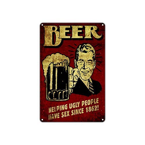 Vintage Beer Helping Ugly People Have Sex Since 1862! Epic Art Shop Man Cave Pub Metal Wall Decor Art Aluminum Tin Sign Gift ()