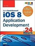 iOS 8 Application Development in 24 Hours, Sams Teach Yourself: iOS Appl Deve 24 Hour Sams Te_6