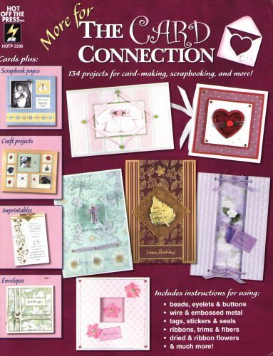 More for The Card Connection: 134 Projects for Card-Making, Scrapbooking, and More! (The Card Connection, 2) by Hot Off the Press (2002-05-04) pdf epub