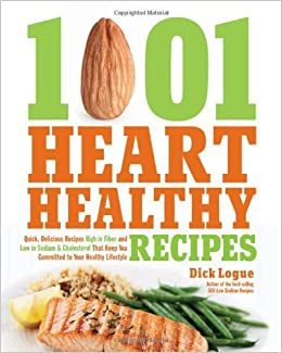 Book By Dick Logue 1,001 Heart Healthy Recipes: Quick, Delicious Recipes High in Fiber and Low in Sodium and Cholestero (10.2.2012)
