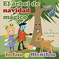 El arbol de Navidad Magico: Botas y Monitos aprenden de la conservacion de los bosques. (Botas y Moitos) (Volume 1) (Spanish Edition)