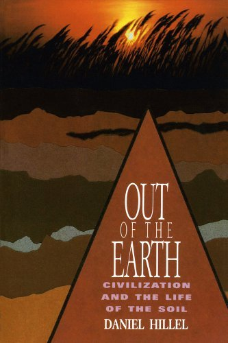Out of the Earth: Civilization and the Life of the Soil: 1st (First) Edition