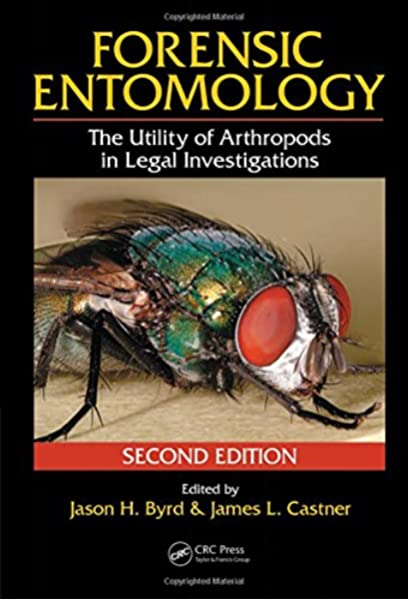 Amazon Com Forensic Entomology The Utility Of Arthropods In Legal Investigations Second Edition 9780849392153 Byrd Jason H Books