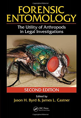 Forensic Entomology: The Utility of Arthropods in Legal Investigations, Second Edition