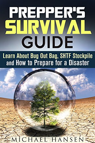 Prepper's Survival Guide: Learn About Bug Out Bag, SHTF Stockpile and How to Prepare for a Disaster (DIY Urban Survival Guide) by [Hansen, Michael]