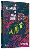 capa de O exorcista na Casa do Sol: relatos do último pupilo de Hilda Hilst