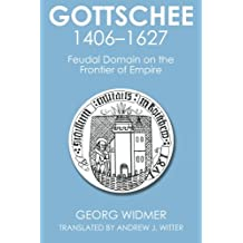 Gottschee 1406-1627: Feudal Domain on the Frontier of Empire