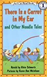 There Is a Carrot in My Ear and Other Noodle Tales, Alvin Schwartz, 0064441032