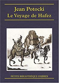 Le Voyage de Hafez : Précédé des Apologues orientaux par Jean Potocki