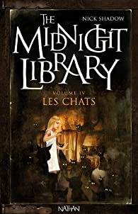 The Midnight Library, Tome 4 : Les chats par Nick Shadow