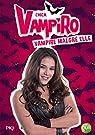 Chica Vampiro, tome 1 : Vampire malgré elle par Bebey