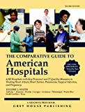 The Comparative Guide to American Hospitals, Grey House Publishing Staff, 1592372813