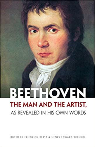 Beethoven As Revealed in His Own Words The Man and the Artist