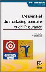 L'essentiel du marketing bancaire et de l'assurance