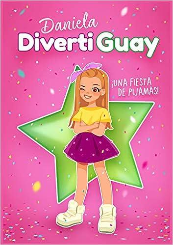Una fiesta de pijamas! (Daniela DivertiGuay 1): Amazon.es ...