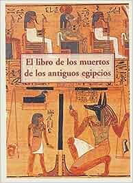 El Libro de los muertos de los antiguos egipcios: Amazon