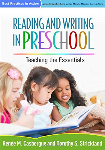 Reading and Writing in Preschool: Teaching the Essentials (Best Practices in Action)
