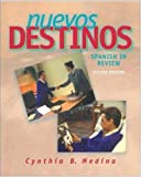 Nuevos Destinos : Spanish in Review, Medina, Cynthia B., 0072492597