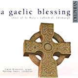 A Gaelic Blessing. Choir of St Mary's Cathedral/Owens