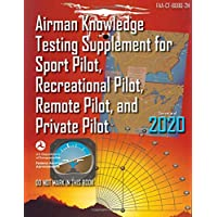 Airman Knowledge Testing Supplement for Sport Pilot, Recreational Pilot, Remote Pilot, and Private Pilot (FAA-CT-8080-2H…