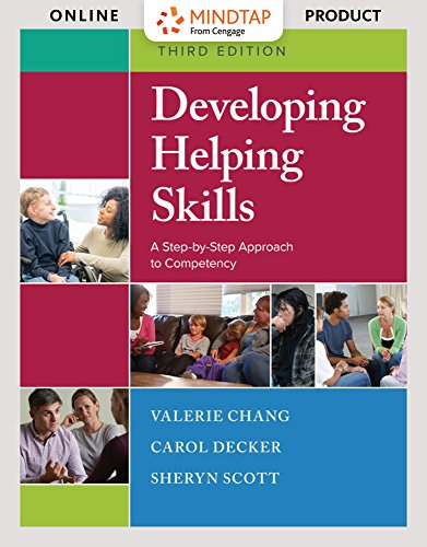 MindTap Social Work for Chang/Decker/Scott's Developing Helping Skills: A Step-by-Step Approach to Competency, 3rd Edition by Cengage Learning