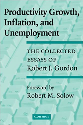 image for Productivity Growth, Inflation, and Unemployment: The Collected Essays of Robert J. Gordon