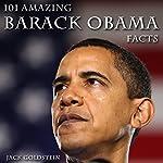 101 Amazing Barack Obama Facts | Jack Goldstein