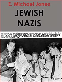 Jewish Nazis by [Jones, E. Michael]