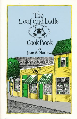 The Loaf and Ladle Cook Book by Joan S. Harlow