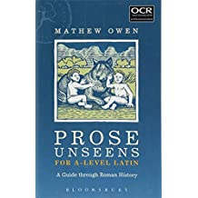 Prose Unseens for A-Level Latin: A Guide through Roman History