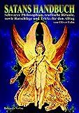 Satans Handbuch: Schwarze Philosophien, teuflische Rituale, sowie Ratschläge und Tricks für den Alltag