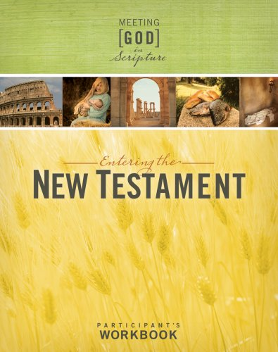 Entering the New Testament, Participant's Workbook (Meeting God in Scripture)