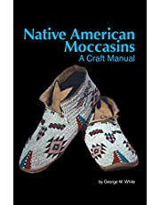 Native American Moccasins: A Craft Manual