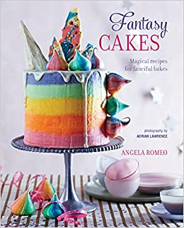 Fantasy Cakes Magical Recipes For Fanciful Bakes Amazon Co Uk
