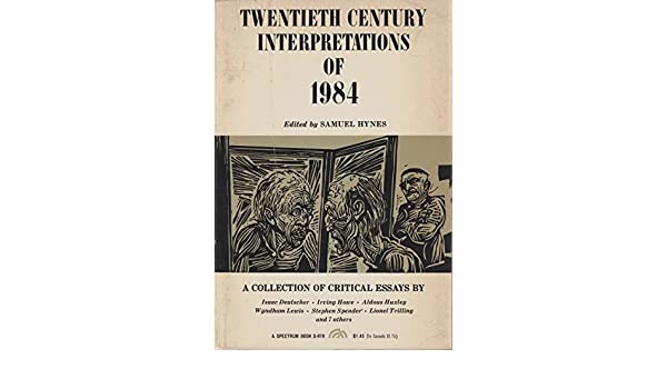 com orwell s a collection of critical essays th  com orwell s 1984 a collection of critical essays 20th century interpretations 9780136225973 samuel hynes books