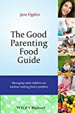 img - for The Good Parenting Food Guide: Managing What Children Eat Without Making Food a Problem book / textbook / text book
