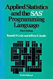 Applied Statistics and the SAS Programming Language, Cody, R. P. and Smith, J. K., 0444016198